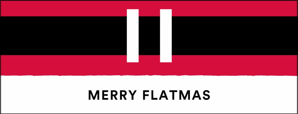 Merry Flatmas - not going home