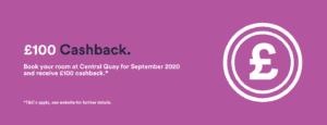 £100 Cashback Central Quay
