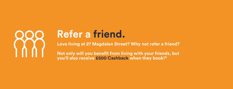 27 Magdalen st - Refer a friend - £500 1440 x 550